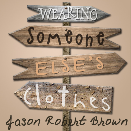 Wearing Someone Else's Clothes